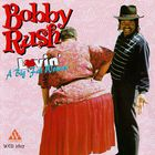 Bobby Rush - Lovin' A Big Fat Woman