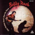 Bobby Rush - One Monkey Don't Stop No Show