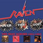Raven - Over The Top! Neat Years 1981-1984