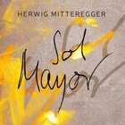Herwig Mitteregger - Sol Mayor