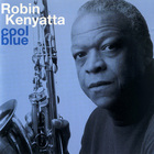 Robin Kenyatta - Cool Blue
