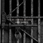 Jimmy Barnes - My Criminal Record (Deluxe Edition)