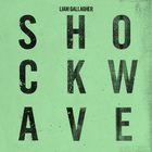 Liam Gallagher - Shockwave (CDS)