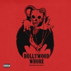 Machine Gun Kelly - Hollywood Whore (CDS)