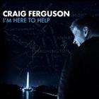 Craig Ferguson - I'm Here To Help