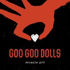Goo Goo Dolls - Miracle Pill (CDS)