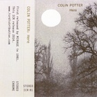 Colin Potter - Here (Tape)