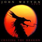 John Wetton - Chasing The Dragon