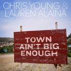 Chris Young - Town Ain't Big Enough (With Lauren Alaina) (CDS)