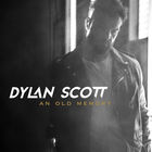 Dylan Scott - An Old Memory