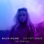 Billie Eilish - Six Feet Under (The Remixes) (MCD)
