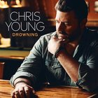 Chris Young - Drowning (CDS)