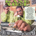 Kane & Abel - Am I My Brothers Keeper