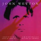 John Wetton - Akustika: Live In Amerika (Remastered 2017) CD1