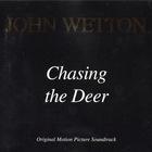 John Wetton - Chasing The Deer