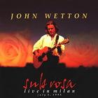 John Wetton - Sub Rosa (Live In Milan July 5, 1998)