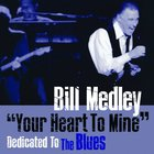 """Your Heart To Mine"" Dedicated To The Blues"