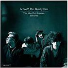 Echo & The Bunnymen - The John Peel Sessions 1979-1983