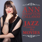 Ann Hampton Callaway - Jazz Goes To The Movies