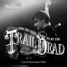 ...And You Will Know Us By the Trail of Dead - Live At Rockpalast