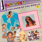 John Holt - Children Of The World