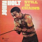 John Holt - Still In Chains (Vinyl)