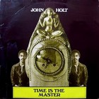 John Holt - Time Is The Master (Vinyl)