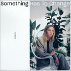 The Japanese House - Something Has To Change (CDS)