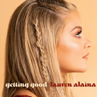 Lauren Alaina - Getting Good (CDS)