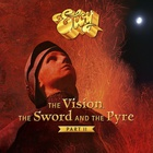 Eloy - The Vision, The Sword And The Pyre: Part II