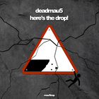 Deadmau5 - Here's The Drop!