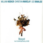 William Hooker - Bouquet (With Christian Marclay & Lee Ranaldo)