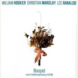 Bouquet (With Christian Marclay & Lee Ranaldo)