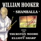 William Hooker - Shamballa (With Thurston Moore & Elliott Sharp)