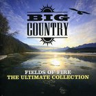 Big Country - Fields Of Fire: The Ultimate Collection CD1