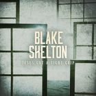 Blake Shelton - Jesus Got A Tight Grip (CDS)