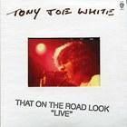 Tony Joe White - That On The Road Look (Reissue 2010)