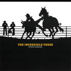 The Incredible Three