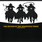 The Return Of The Incredible Three (Vinyl)