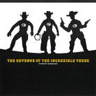 The Revenge Of The Incredible Three (Vinyl)
