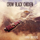 Crow Black Chicken - Pariah Brothers