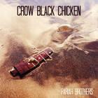 Crow Black Chicken - Pariah Brothers
