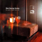 Slow Dancing Society - The Sound Of Lights When Dim