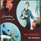 Jan Lundgren - Something To Live For