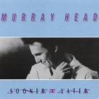Murray Head - Sooner Or Later