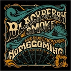 Blackberry Smoke - Homecoming; Live In Atlanta