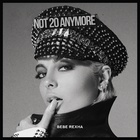 Bebe Rexha - Not 20 Anymore (CDS)
