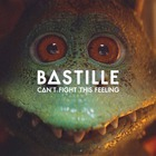 Bastille - Can't Fight This Feeling (CDS)