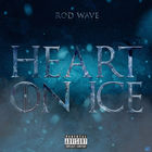 Rod Wave - Heart On Ice (CDS)