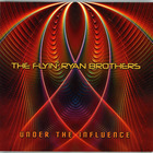 The Flyin' Ryan Brothers - Under The Influence